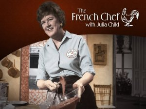 Julia Child, the French Chef